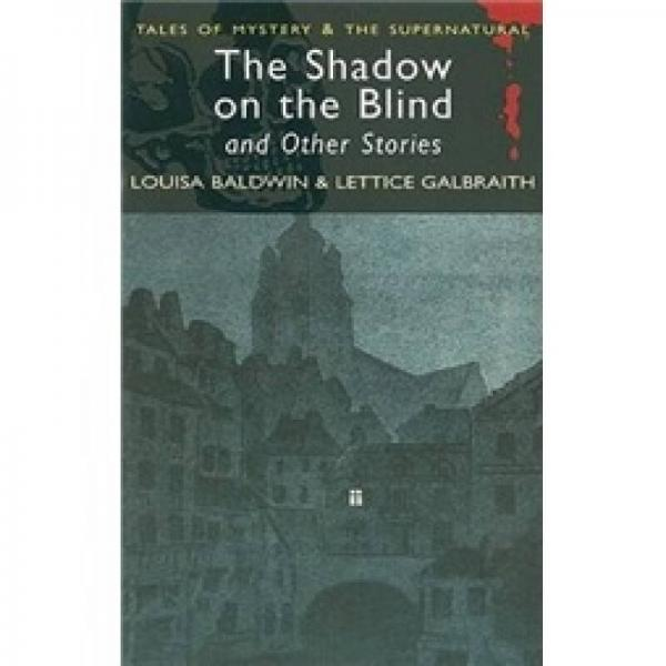 The Shadow on the Blind (Wordsworth Mystery & Supernatural)