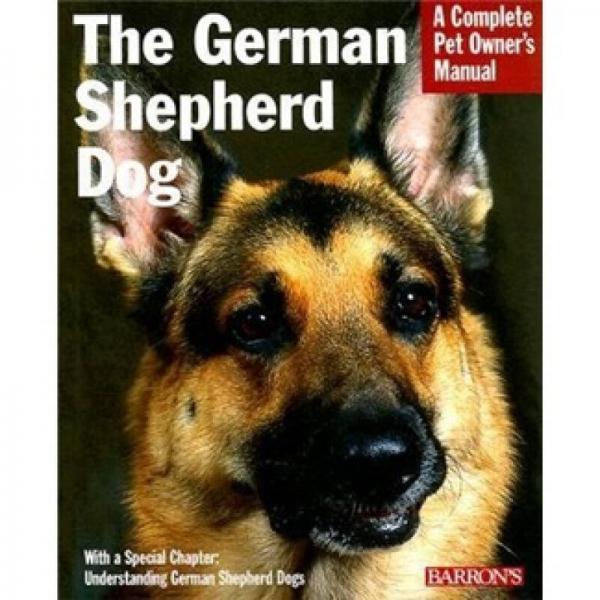German Shepherd Dog (A Complete Pet Owners Manual)