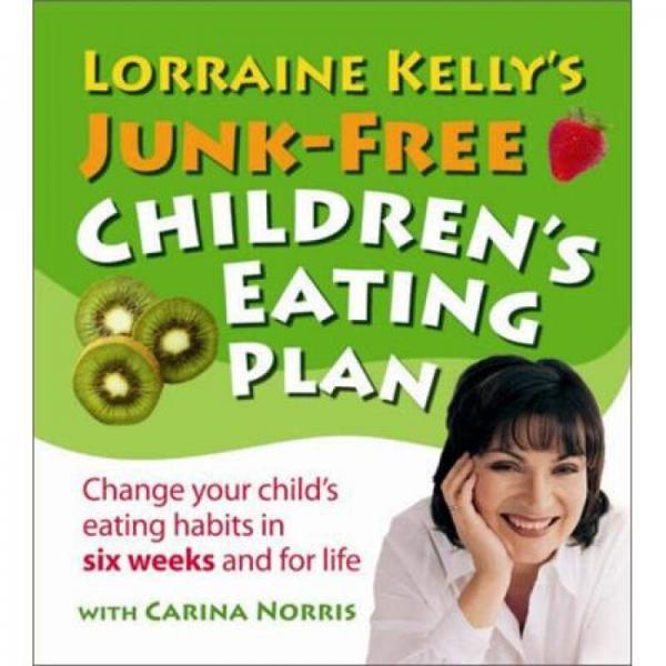 Lorraine Kellys Junk Free Childrens Eati