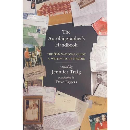 The Autobiographer's Handbook : The 826 Valencia Guide to Writing Your Memoir自传作者手册