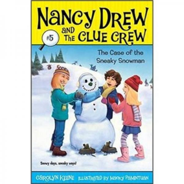 Nancy Drew and the Clue Crew #5: The Case of the Sneaky Snowman  南茜·朱尔系列图书