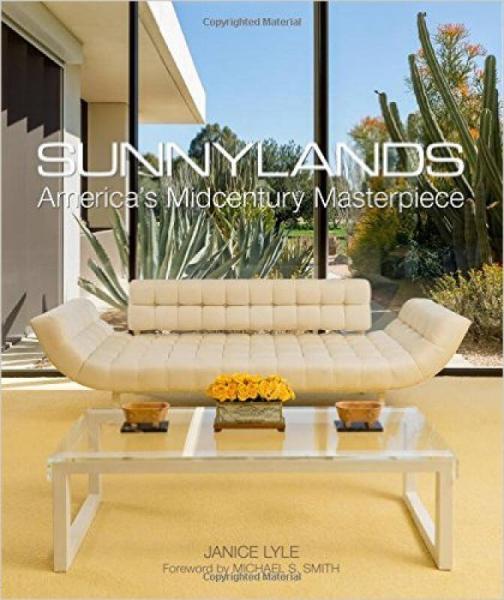 Sunnylands: America's Midcentury Masterpiece 阳光之屋:美国中世纪杰作