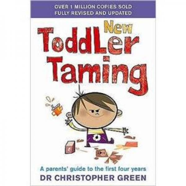 New Toddler Taming: A Parents Guide to the First Four Years