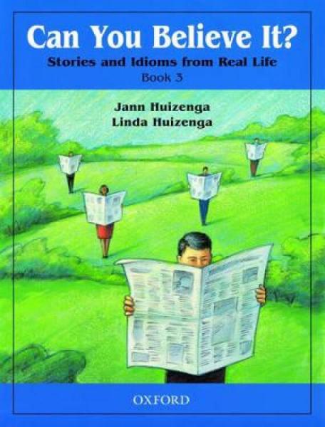 CanYouBelieveIt?3:StoriesandIdiomsfromRealLife:3Book
