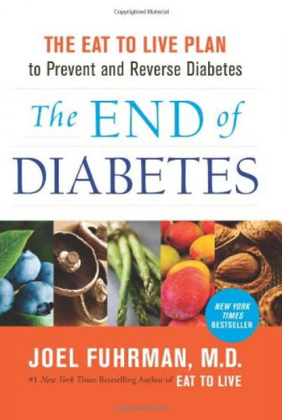 The End of Diabetes  The Eat to Live Plan to Pre