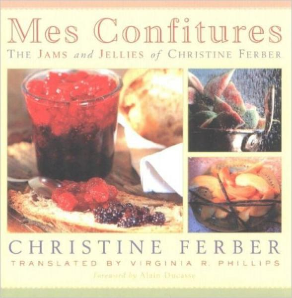 Mes Confitures: The Jams and Jellies of Christin