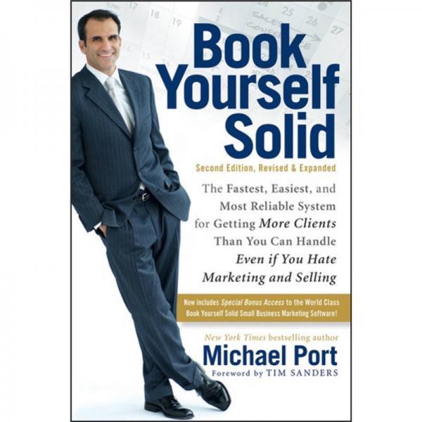 Book Yourself Solid (2nd Revised edition)  夯实自我:获得更多客户的更快、更轻松与最可靠系统