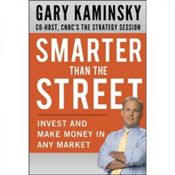 Smarter Than the Street: Invest and Make Money in Any Market[超越华尔街]