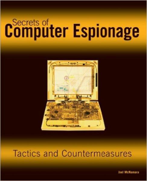 SecretsofComputerEspionage:TacticsandCountermeasures
