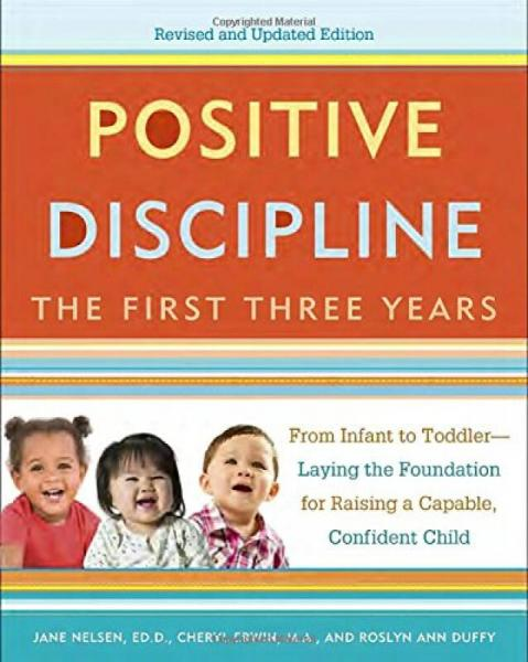 Positive Discipline: The First Three Years, Revi