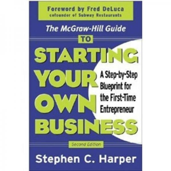 The McGraw-Hill Guide to Starting Your Own Business