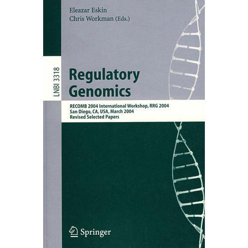 Regulatory Genomics: RECOMB 2004 International Workshop 调节基因组学/会议录