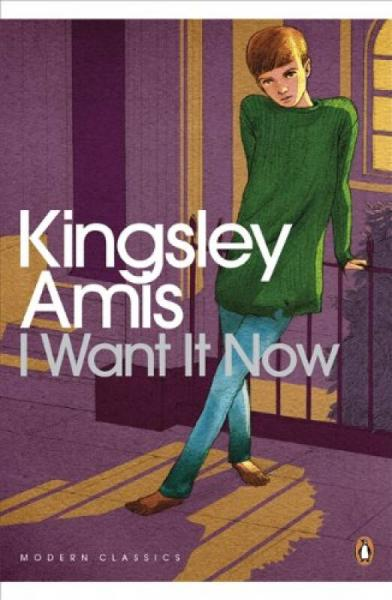 I Want It Now (Penguin Modern Classics)