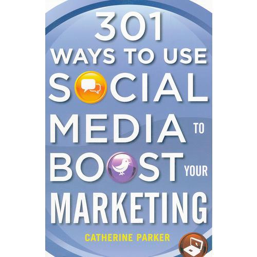 301 WAYS TO USE SOCIAL MEDIA TO BOOST YO