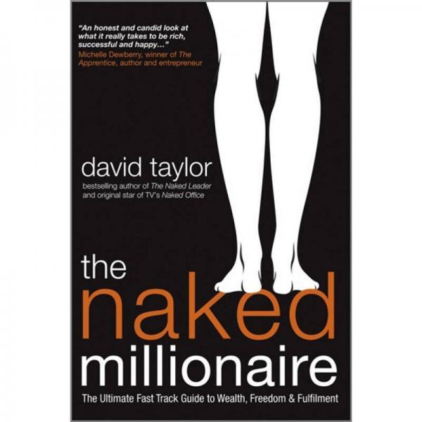 The Naked Millionaire  不加掩饰的百万富翁:财富、自由与满足的终极快车道指南