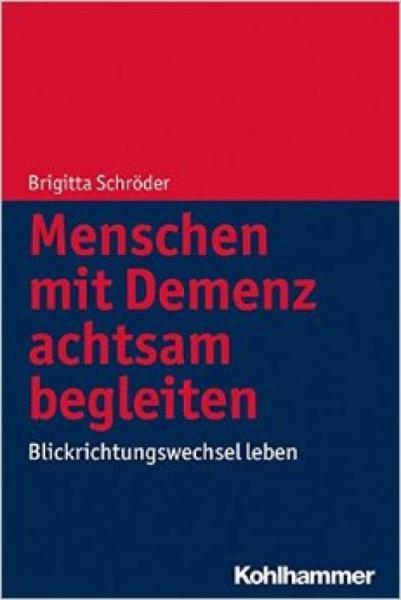Menschen Mit Demenz Achtsam Begleiten: Blickrich