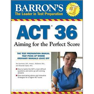 Act36:AimingforthePerfectScore(BarronsACT36:AimingforthePerfectScore)