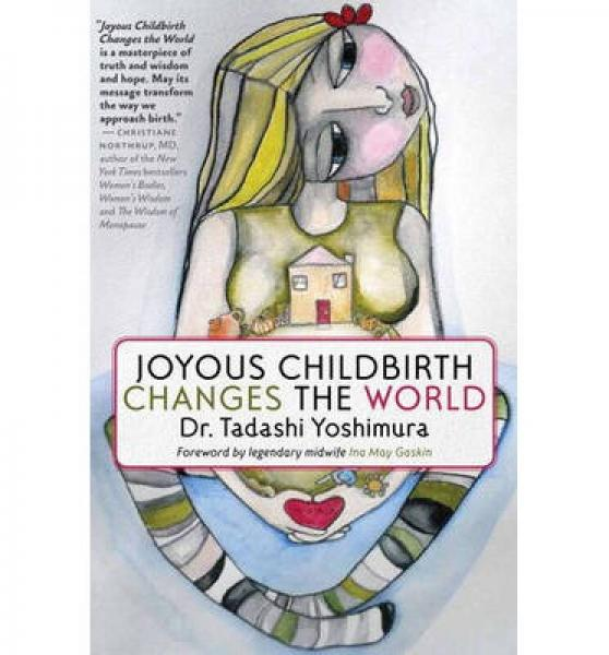 Joyous Childbirth Changes the World