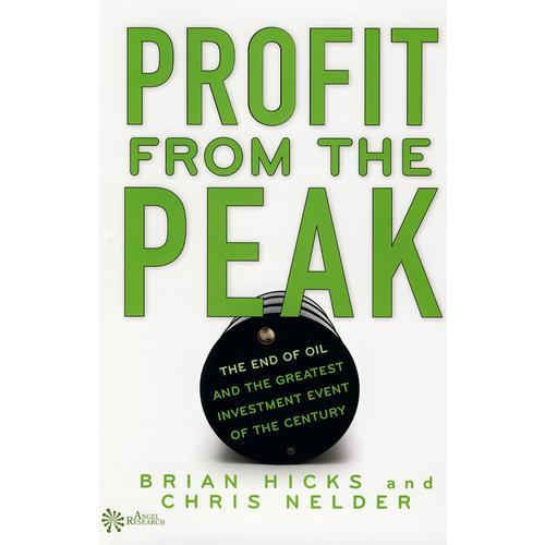 从顶峰营利:《石油的终结》与世纪最大投资事件Profit from the Peak: The End of Oil and the Greatest Investment Event of the Century