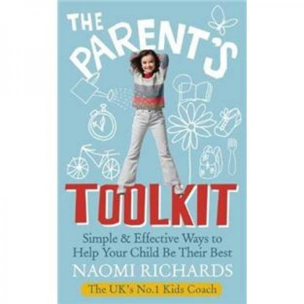 The Parents Toolkit: Simple & Effective Ways to Help Your Child Be Their Best