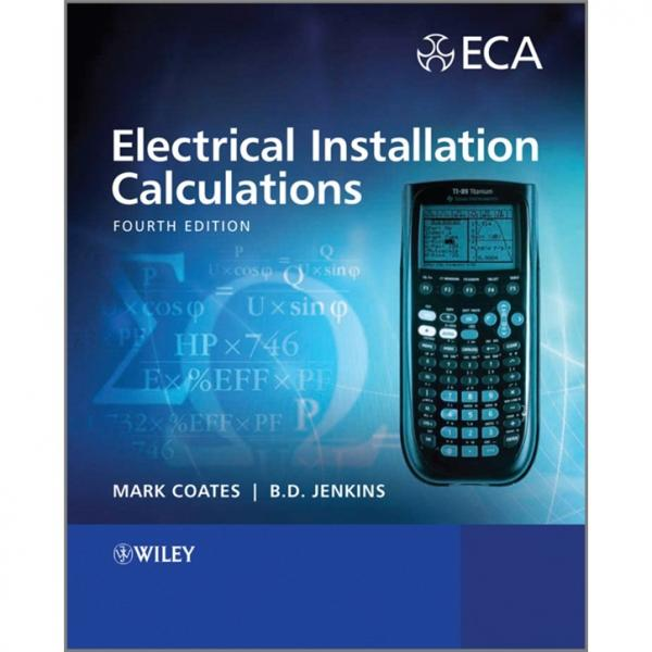 ElectricalInstallationCalculations:ForCompliancewithBS7671:2008,4thEdition