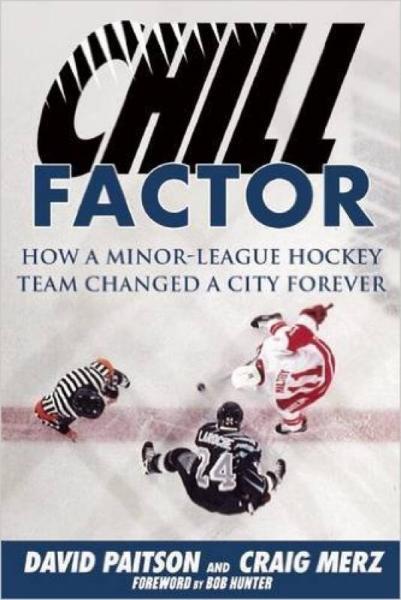 Chill Factor  How a Minor-League Hockey Team Cha