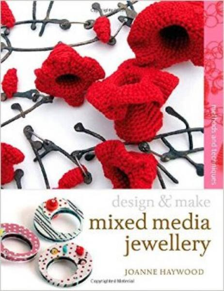 Mixed Media Jewellery  Methods and Techniques