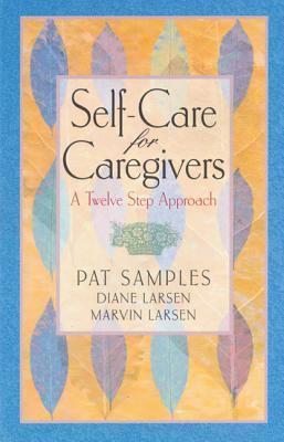 Self-CareforCaregivers:ATwelveStepApproach