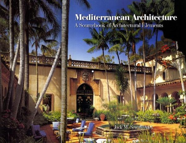 MediterraneanArchitecture:ASourcebookofArchitecturalElements