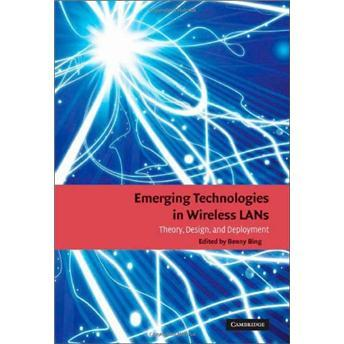 EmergingTechnologiesinWirelessLANs:TheoryDesignandDeployment(CambridgeConciseHistories)