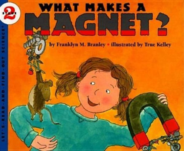 What Makes a Magnet? (Lets-Read-and-Find-Out Science 2)