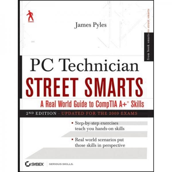 PC Technician Street Smarts[电脑技术员的街头智能:CompTIA + 技能真实世界指南]