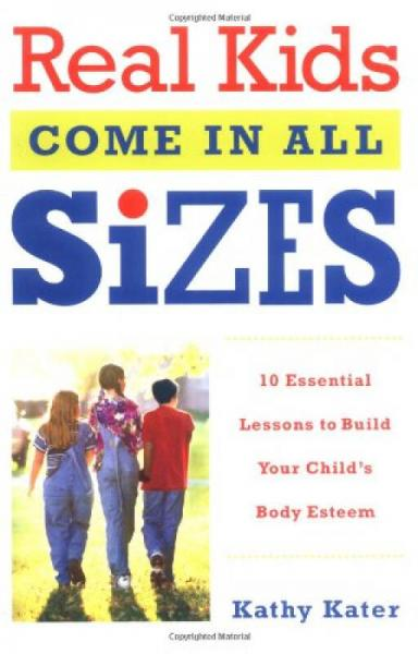 Real Kids Come in All Sizes  Ten Essential Lesso
