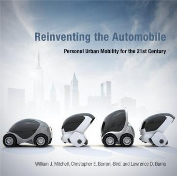 Reinventing the Automobile:Personal Urban Mobility for the 21st Century