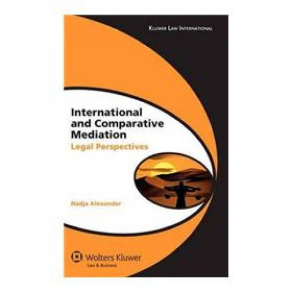 International Comparative Mediation: Legal Perspectives (Global Trends in Dispute Resolution)