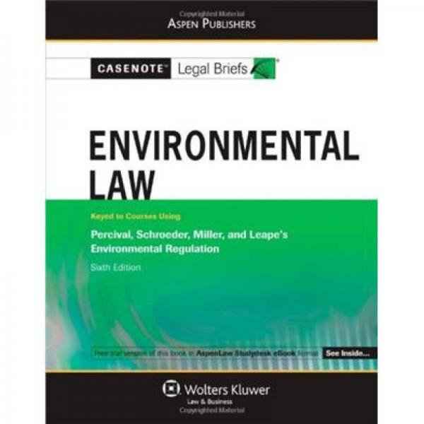 Casenote Legal Briefs Environmental Law: Keyed to Percival, Schroeder, Miller and Leape, 6e