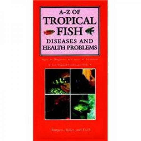 A - Z Of Tropical Fish Diseases and Health Problems