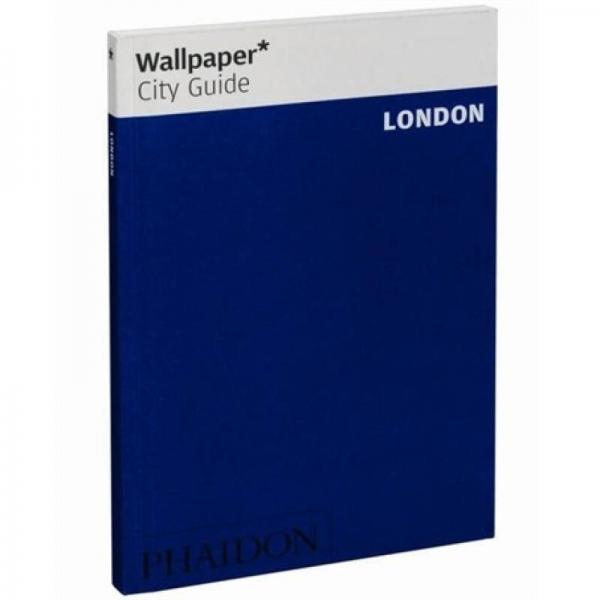 Wallpaper* City Guide London 2012[壁纸 城市指南:伦敦 2012]