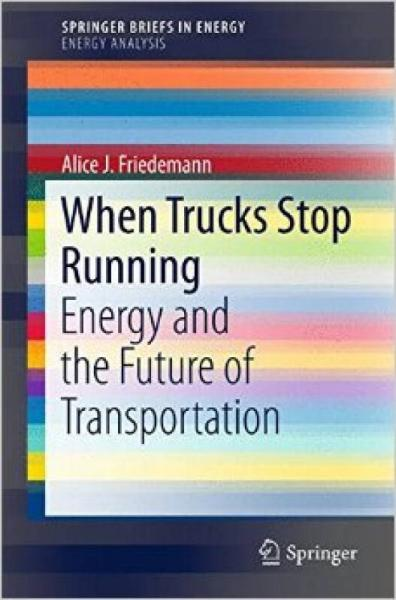When Trucks Stop Running: Energy and the Future