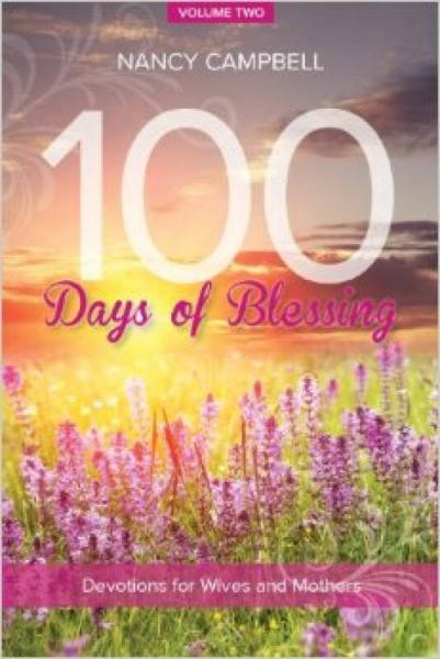 100 Days of Blessing, Volume Two: Devotions for