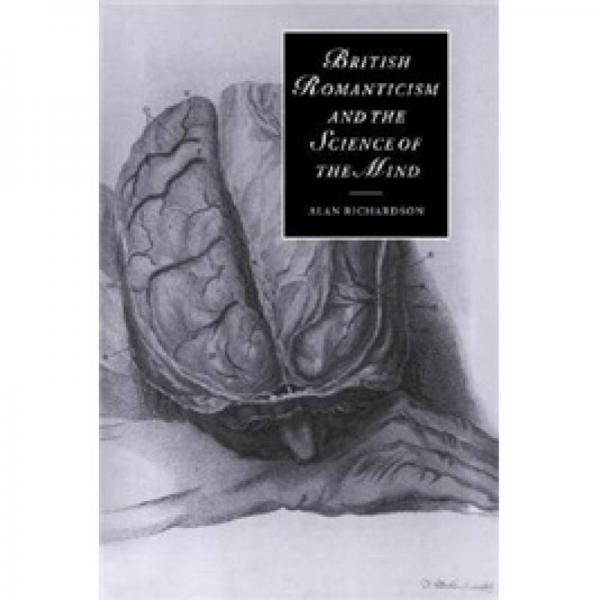 British Romanticism and the Science of the Mind (Cambridge Studies in Romanticism)
