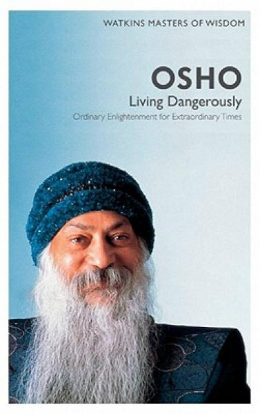 Living Dangerously: Ordinary enlightenment for extraordinary times