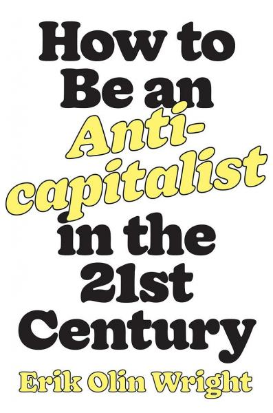 How to Be an Anticapitalist in the Twenty-First Century