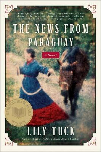 The News from Paraguay A Novel[来自巴拉圭的讯息]