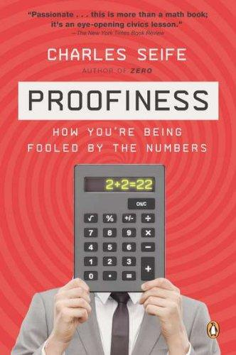 Proofiness: How Youre Being Fooled by the Numbers