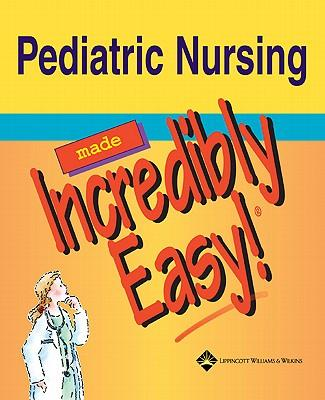 PediatricNursingMadeIncrediblyEasy!