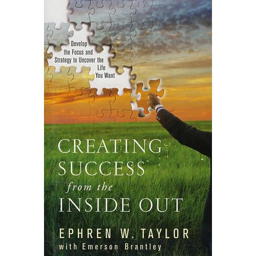 实现你成功梦想的焦点与策略Creating Success from the Inside Out