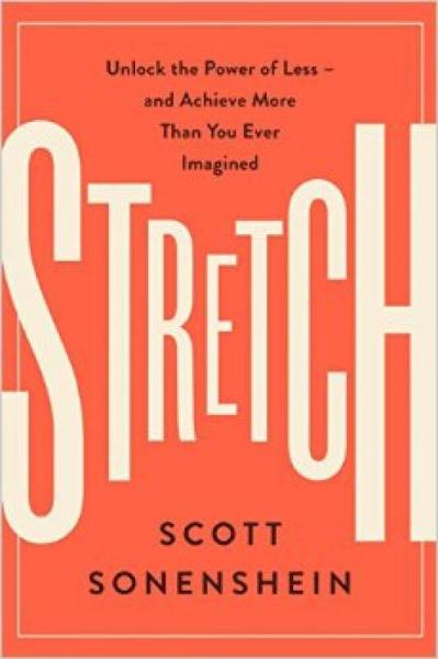 Stretch  Unlock the Power of Less -and Achieve M