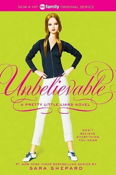 Pretty Little Liars #4: Unbelievable[美少女谎言#4:难以置信]