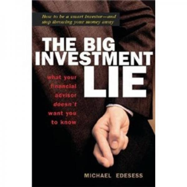 The Big Investment Lie: What Your Financial Advisor Doesnt Want You to Know